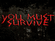 You Must Survive